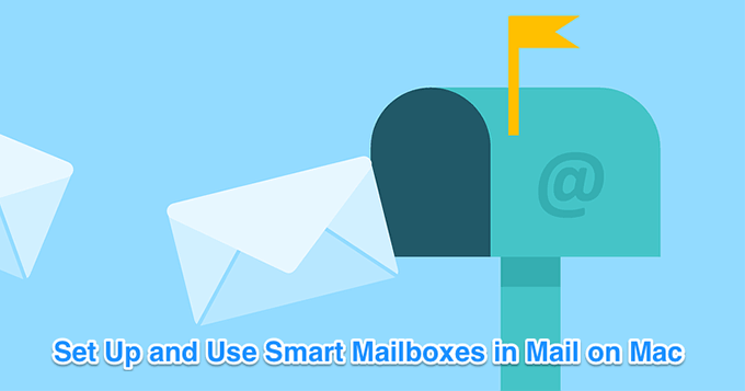 How To Create Smart Mailboxes In Mail On Mac